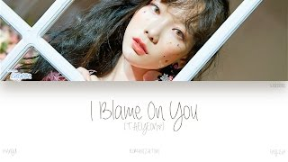 Taeyeon - I Blame On You
