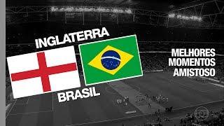 Melhores Momentos - Inglaterra 0 x 0 Brasil - Amistoso - 14112017