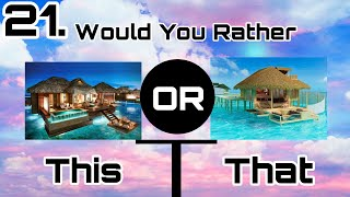 Would You Rather? Luxury Edition PT.3
