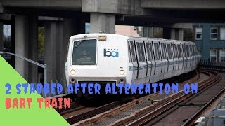 2 stabbed after altercation on BART train