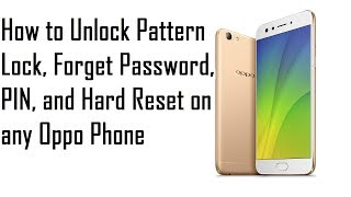 OPPO - How to Unlock Pattern Lock, Forget password, PIN, and Hard Reset on any Oppo Phone -July 2017