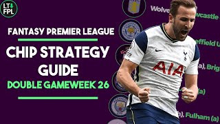 FPL BEST CHIP STRATEGY GUIDE | Double Gameweek 26 and beyond | Fantasy Premier League Tips 2020/21
