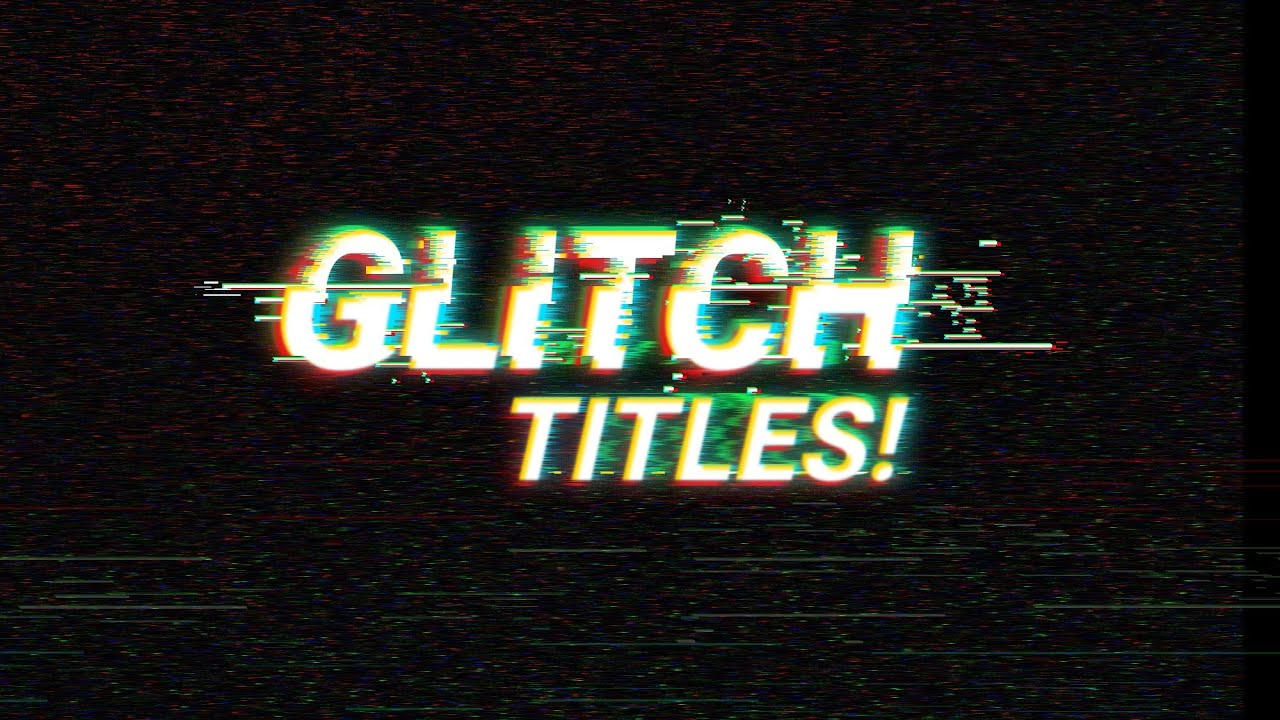 free after effects glitch template 10 awesome glitch titles for free no plugins needed youtube