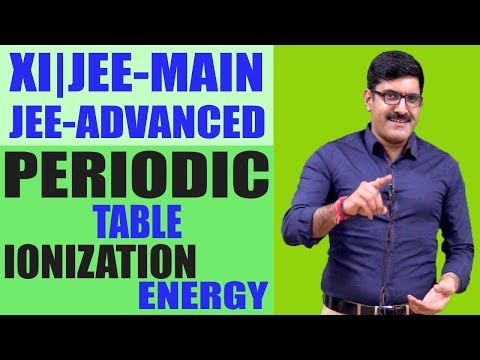 Periodic table-Ionization energy for XI | JEE-Main | JEE-Advance