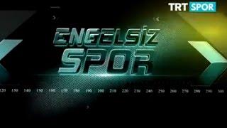 Engelsiz Spor - 28. Bölüm