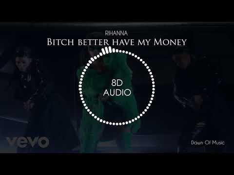 Rihanna - Bitch better have my money   8D Audio    Dawn Of Music