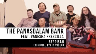 Gambar cover The Panasdalam Bank - Berpisah (Feat. Vanesha Prescilla) (Official Lyrics Video)