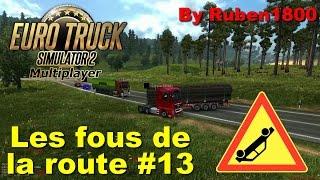 Euro Truck Simulator 2 Multiplayer | Les fous de la route #13