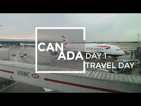 Travel Day | Canada 2018