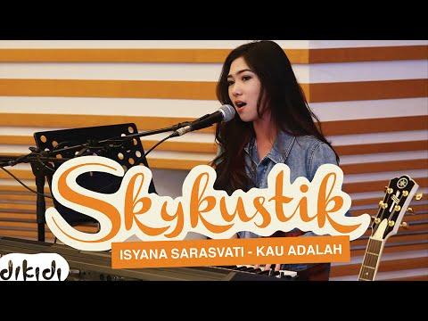 Isyana Sarasvati - Kau Adalah feat. Rayi Putra (Remix)