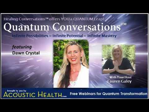 Sound Energy Voice Healing to Dissolve Pain with Dawn Crystal on Quantum Conversations