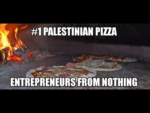 The Best Pizzeria in Palestine: Entrepreneurs from Nothing to Success