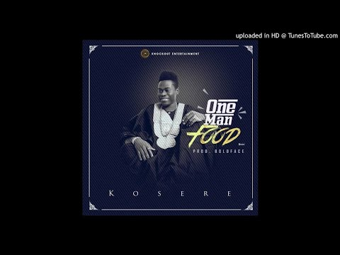 Kosere - One Man Food (Prod By Boldface)