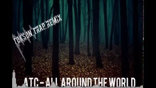 ATC - All Around The World (TONO TRAP REMIX)