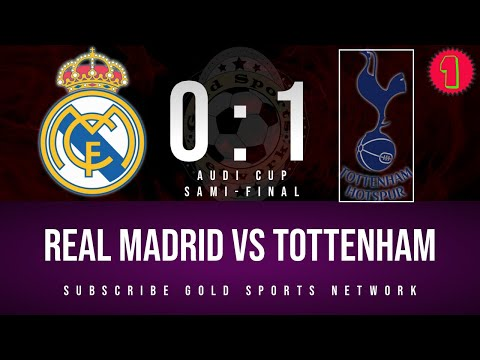 Real Madrid Vs Tottenham 2019 Audi Cup First Half LIVE STREAMING