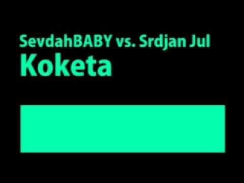 Srdjan Jul - Koketa (sevdahBABY Remix)