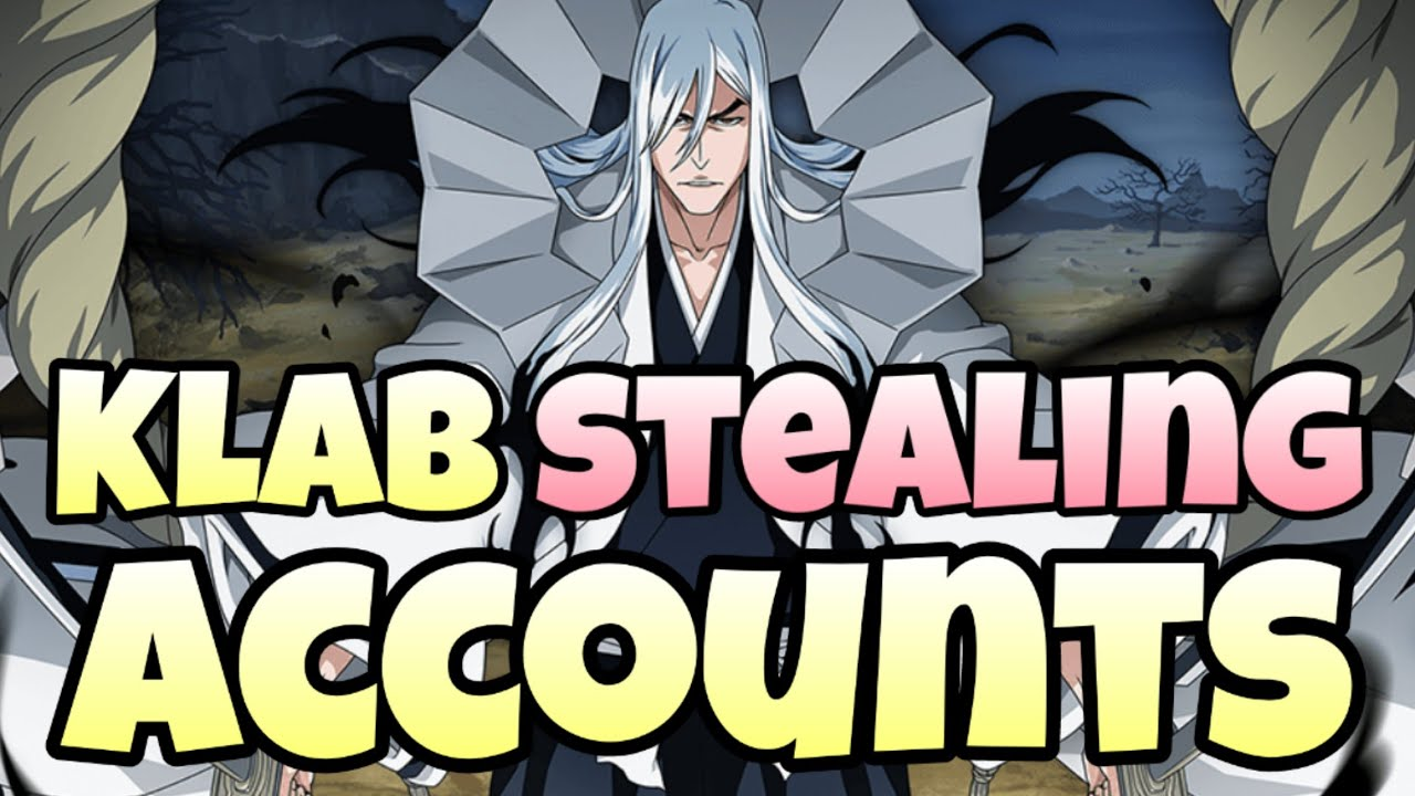 PSA: KLab Got Hacked And Is Stealing Accounts | Bleach Brave Souls 6th Anniversary