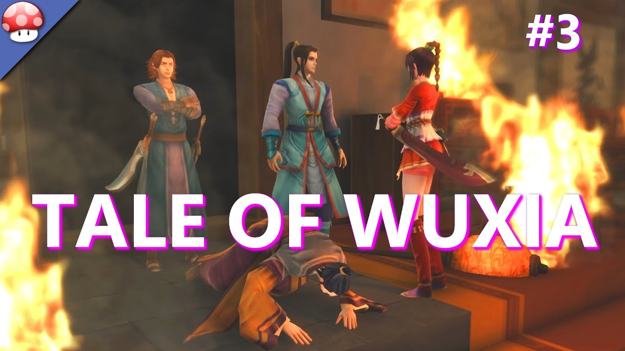 Tale of Wuxia Gameplay Walkthrough #3 | Let's Play Tale of Wuxia (PC HD)  (Steam) (60fps/1080p)