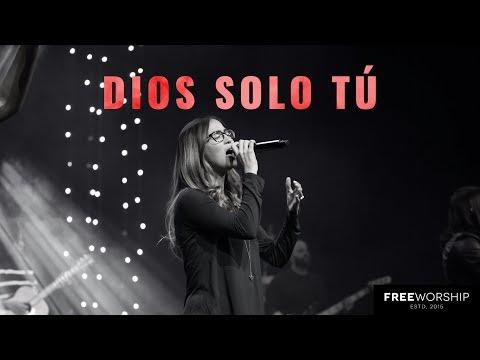 Dios Solo Tú | Free Worship