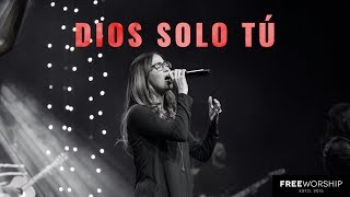 Download Dios Solo Tú | Free Worship Mp3 and Videos