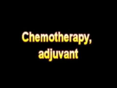 What Is The Definition Of Chemotherapy, adjuvant – Medical Dictionary Free Online