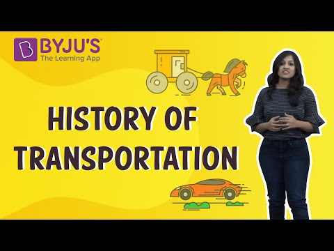 History of Transportation | Learn with BYJU'S