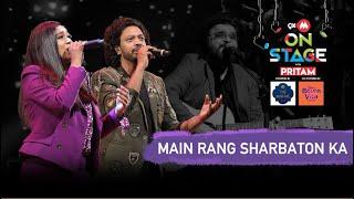 Main Rang Sharbaton Ka | Pritam | Nakash Aziz | Antara Mitra | 9XM On Stage