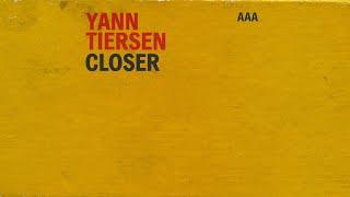 Yann Tiersen - Closer (feat. Blonde Redhead)