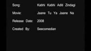 Kabhi Kabhi Aditi Zindagi - Jaane Tu Ya Jaane Na