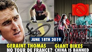 Geraint Thomas crashed in Tour de Suisse, is he out of Tour de France too? Giant Bikes leaves China!