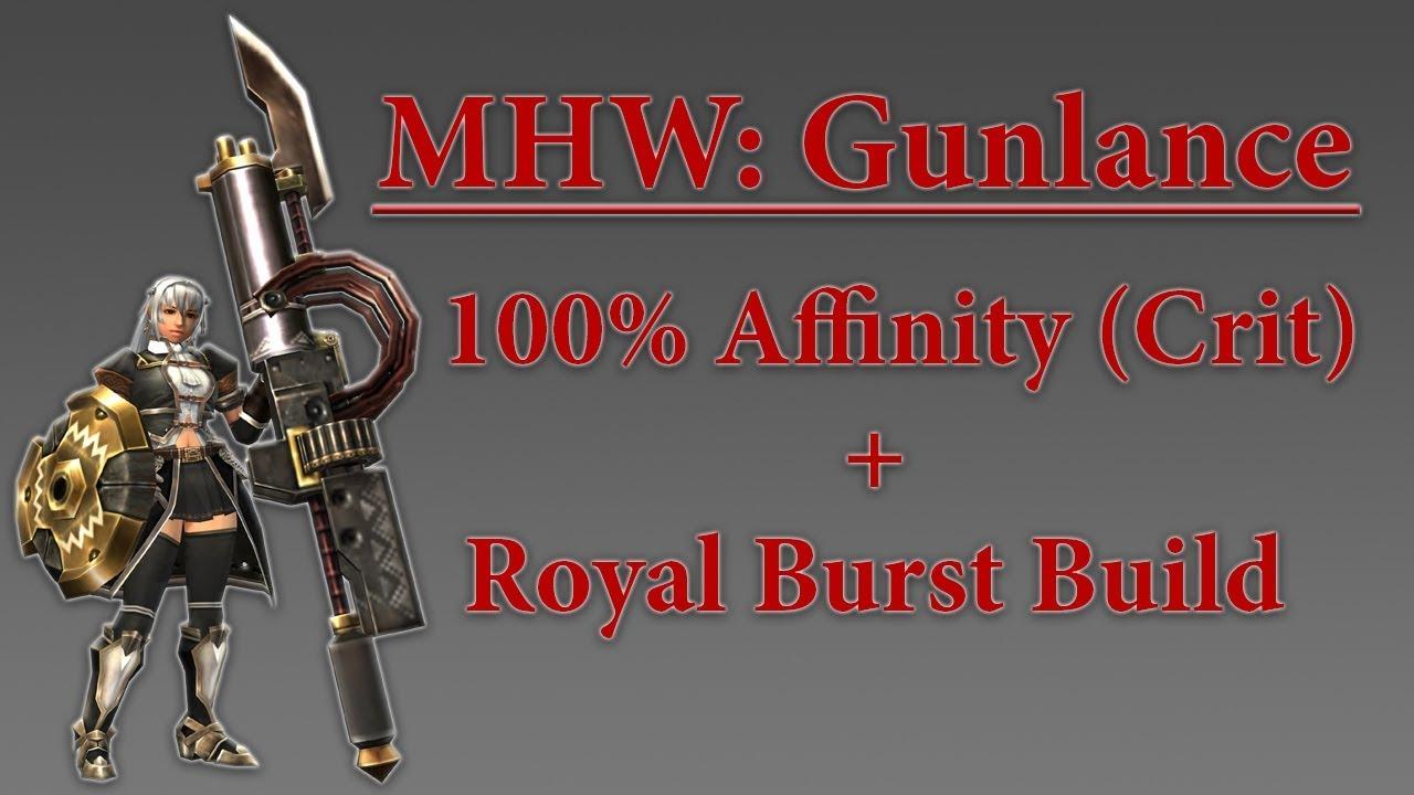 MHW: Gunlance Build! 100% Affinity (Crit)! Royal Burst Gunlance
