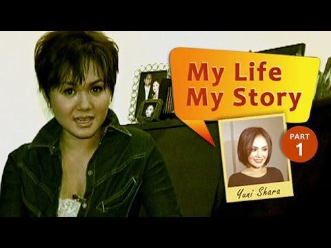 My Life My Story: Yuni Shara (Part 1)