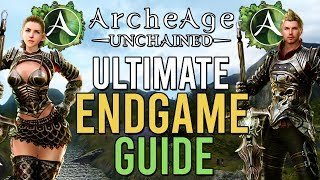 Archeage Unchained (AA:U) Ultimate Endgame Guide