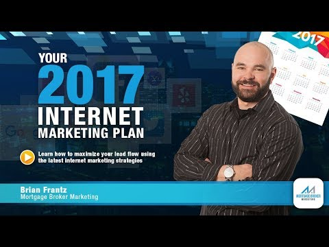 Mortgage Brokers 2017 Internet Marketing Plan - Mortgage Broker Marketing