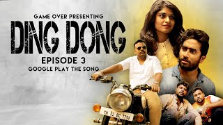 Ding Dong   Episode 3   Google play the song   Game Over   Vijay  Mounica