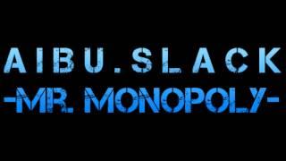 Aibu Slack - Mr. Monopoly