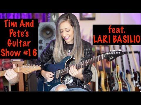 LARI BASILIO, Tim And Pete's Guitar Show #16
