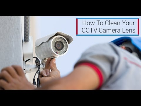 How to clean a CCTV camera