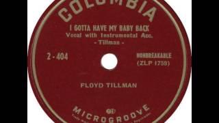 Floyd Tillman ~ I Gotta Have My Baby Back