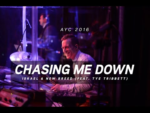 Chasing Me Down // Israel & New Breed (feat. Tye Tribbett) // AYC 2016