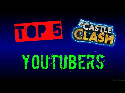 TOP 5 CASTLE CLASH YOUTUBERS ( ATRON, TUBY'S WORLD, CC GAMER, MVZ, TROUBLE MAKER, JTISALLBUSINESS)