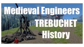 Medieval Engineers - Trebuchet And Its History