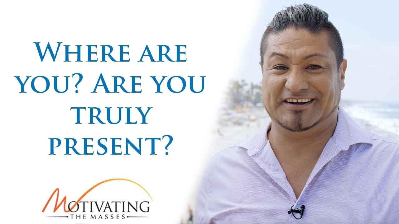 Matt Gil - Where are you? Are you truly present?