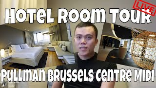 Live : Hotel Room Tour Hotel Pullman Brussels Centre Midi