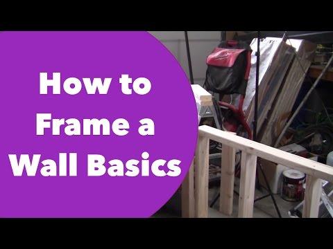 How to Frame a Wall Basics