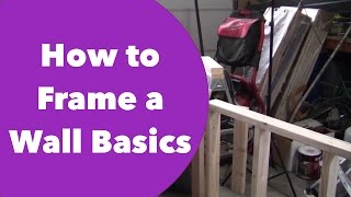 How to Frame a Wall Basics