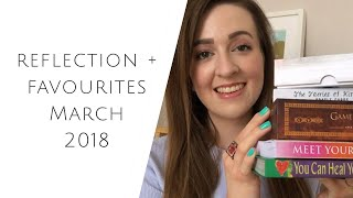 Reflection + favourites | March 2018