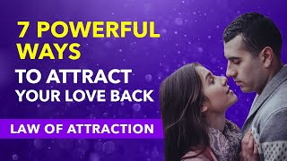 Attract Your Ex Back Now ✅ 7 Ways To Attract A Specific Person (Or Ex) Back Using Law of Attraction