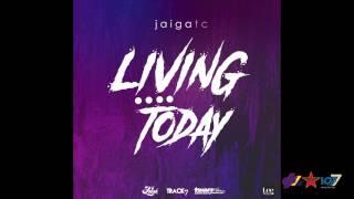 jaiga tc living today