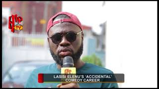 LASISI ELENU39S 39ACCIDENTAL39 COMEDY CAREER Nigerian Entertainment News